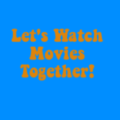 Group logo of Let's Watch Movies Together!